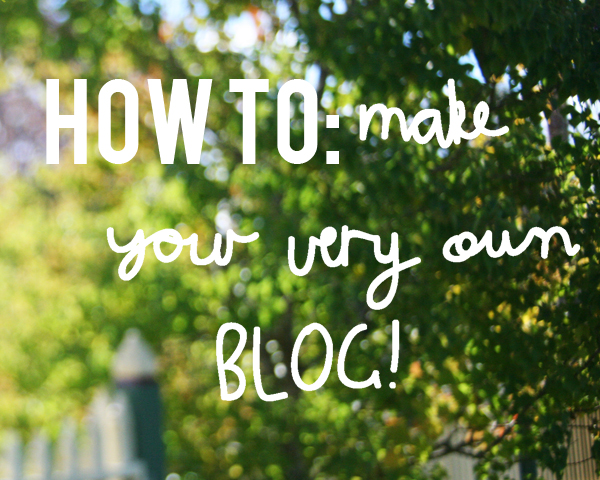 Make your very own blog