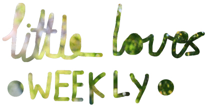 Little loves weekly